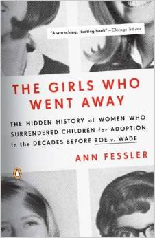 The Girls Who Went Away by Ann Fessler - Book Cover
